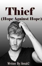 Thief( Hope Against Hope) by kagome_Annah