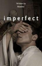 Imperfect - Tökéletlen by noemibabos01