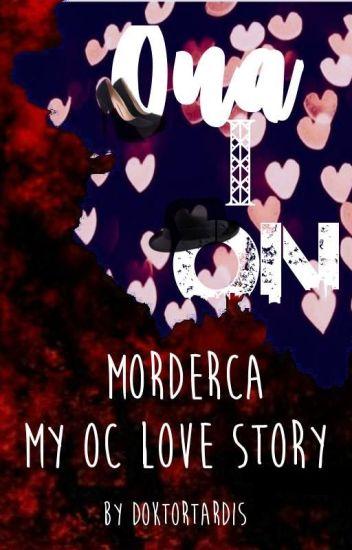 Ona i on morderca    My OC love story