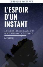 L'espoir d'un instant [CONCOURS FERMÉ] by Baptiste21