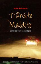 Trânsito Maldito by adielmachadoo