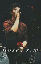 Roses s.m♡ by woaahshawn