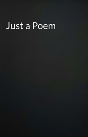 Just a Poem by Josh_Ronn
