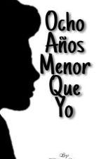Ocho Años Menor Que Yo ||MB y tn|| by AllisondBautista