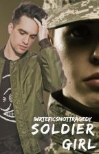Soldier Girl (Brendon Urie Fanfic) by iwriteficsnotragedy