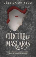 Círculo de Máscaras [completo] by JessicaAnitelli