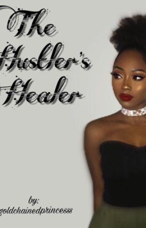 The Hustler's Healer by goldchainedprincesss