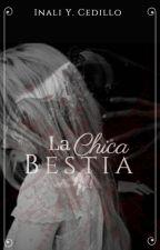 ♠ La Chica Bestia ♠ by InaliYireh