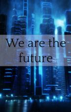 We are the future | Xiuchen by Fryzja