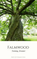 Falmwood: Book 1 of A Draymore Series  by Teeming_Dreamer