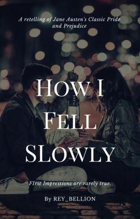 How I Fell Slowly - -CHAPTER THREE- - Wattpad