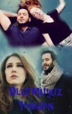 Olur muyuz Yeniden by MsSkywalker02