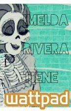 ¡Imelda Rivera tiene Wattpad! by D12NEYImelda