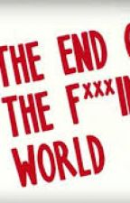 The End of the F***ing World by milenapotterpiasecki