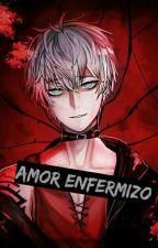 Amor Enfermizo  by katerinso14