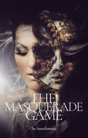 The Masquerade Game by isnotfamous