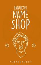Pantheon Name Shop by ThePanTheon
