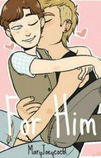 For Him (Jefmo) by MaryJoeycoco
