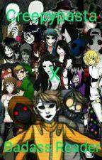 Creepypasta x Badass Reader by HomicidalShadow