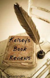 Kelsey's Book Reviews by SarsarandKk