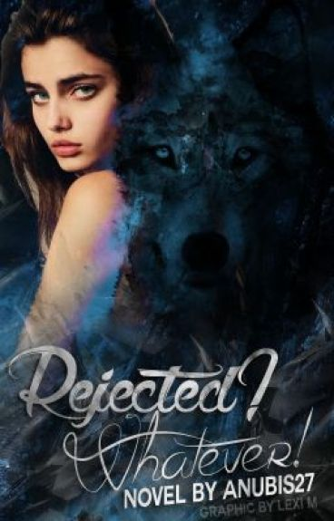 Rejected? Whatever. (COMPLETED)