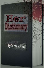 Her Dictionary [COMPLETED] by bintang_yui