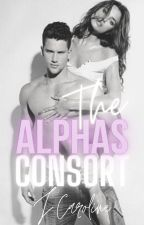 The Alphas Consort | NEW 2018 VERSION | by PrettyInPinkJessicaa