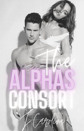 The Alphas Consort 'NEW 2017 VERSION' by PrettyInPinkJessicaa