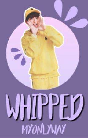 WHIPPED (VKOOK) by MyOnlyWay