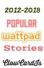 Popular Wattpad Stories  2012-2018 (Must Read!) by lunatic_devil
