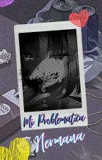 Mi Problemática Hermana by BrianReyesG