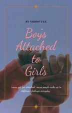 Boys Attached to Girls by Shiroyuee