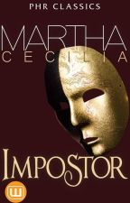 Impostor - COMPLETED (Published by PHR) by MarthaCecilia_PHR