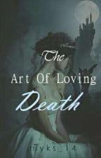 The Art Of Loving Death by myks_14