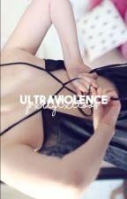 ultraviolence • spam by -pxrtytxttoos