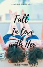 Fall inlove with her(girl x girl) by Aniahs-kun