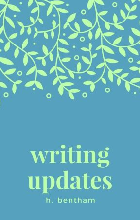 Writing Updates by bentchbites