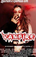 Vampire: Camren by Bad_Girlsangue