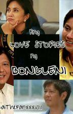 Ang Love Stories ng BongLeni by KaikaiTheFanXXXVIII