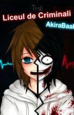 Liceul de Criminali [ CreepyPasta Story ] by LaughingCoffin666