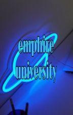 Emphire University(COMPLETED) by itsqueeeeenA