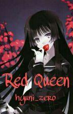 Red Queen [Karma X Reader] by hyuni_zero