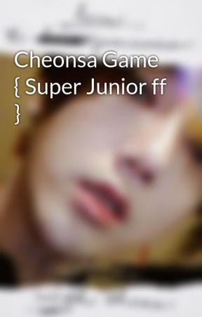 Cheonsa Game { Super Junior ff } by SinisterSushi