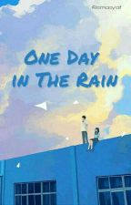 One Day in The Rain by Rismasyaf