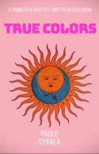 True Colors   P.D by soliloquia