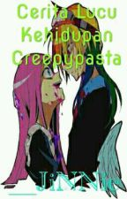 cerita lucu kehidupan creepypasta by __JiNNie