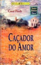 CHE - 188 - Caçador do amor - Carol Finch by ponteskarlla
