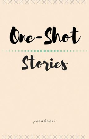 KPOP ONE-SHOT STORIES by jeonkaeri
