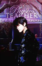 Physics Teacher ~ KTH ~ by _yuceur