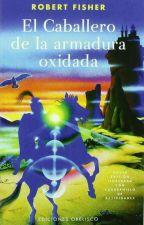 El Caballero de la armadura oxidada by EducaLibros